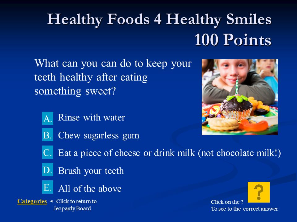 Healthy Foods 4 Healthy Smiles 100 Points