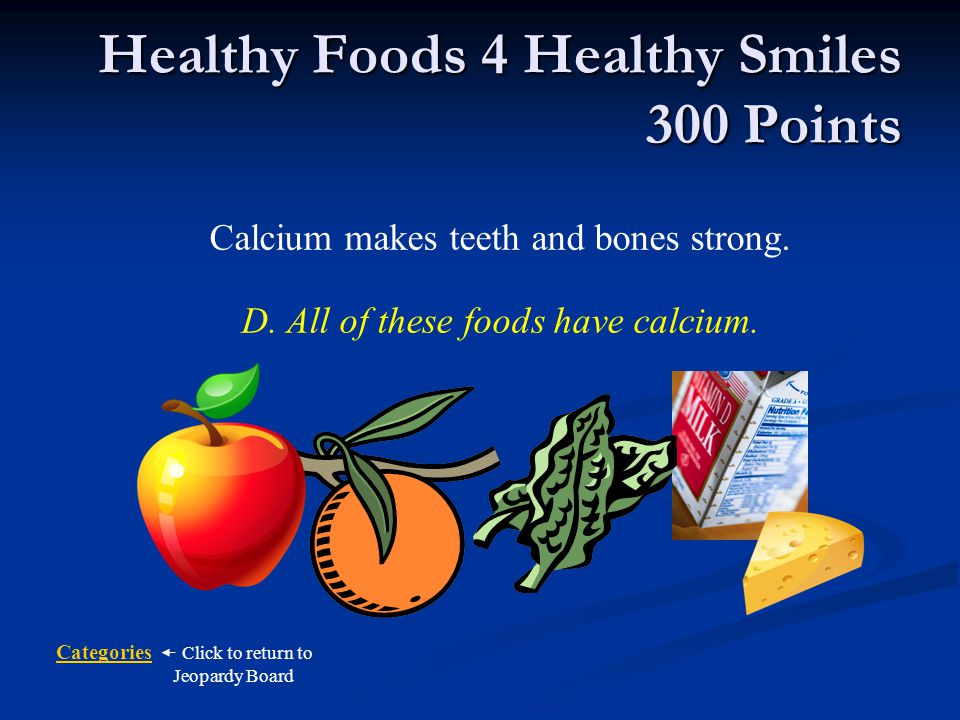 Healthy Foods 4 Healthy Smiles 300 Points