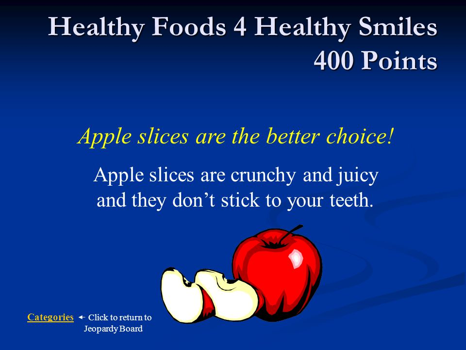 Healthy Foods 4 Healthy Smiles 400 Points