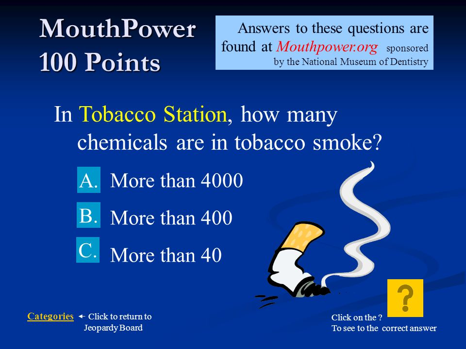 Answers to these questions are found at Mouthpower