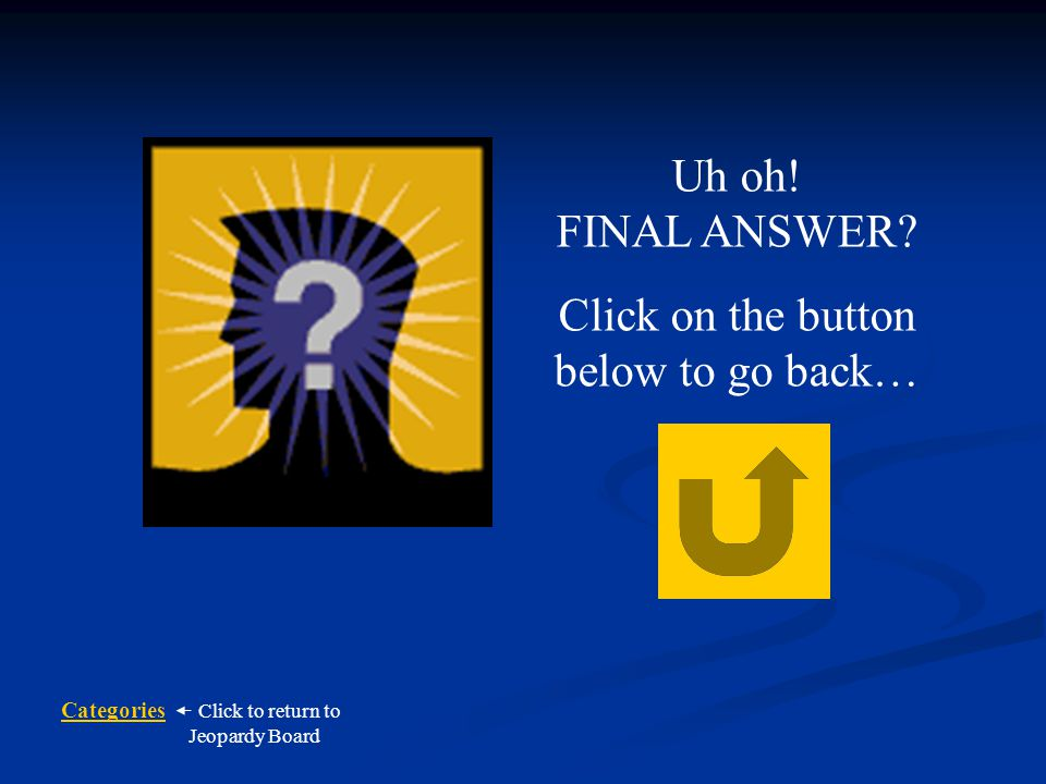Click on the button below to go back…