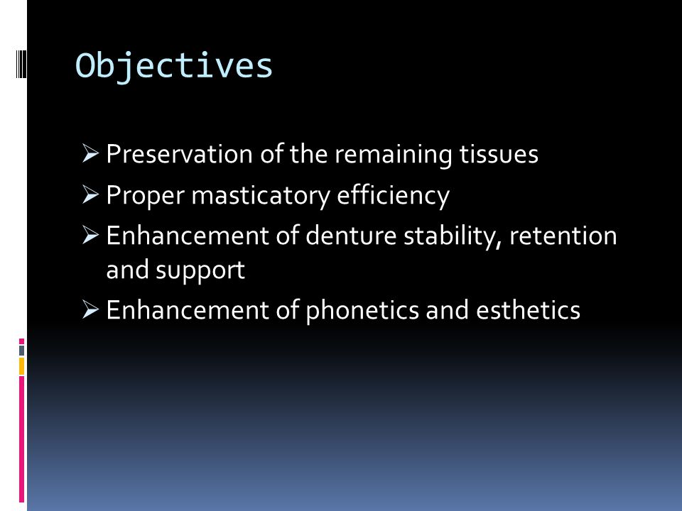 Objectives Preservation of the remaining tissues