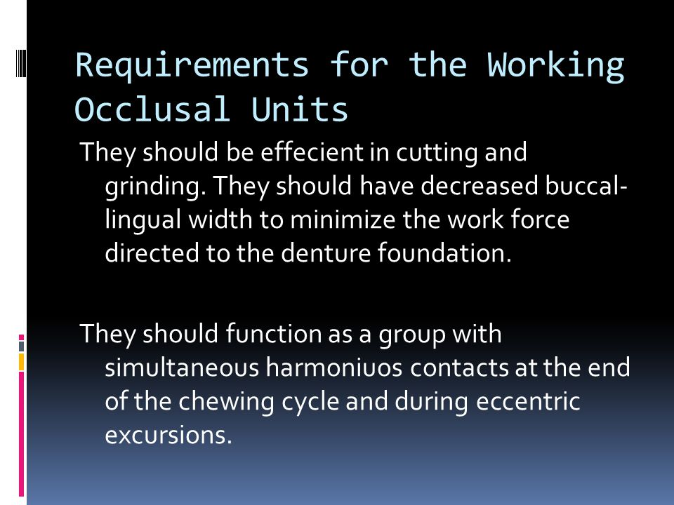 Requirements for the Working Occlusal Units