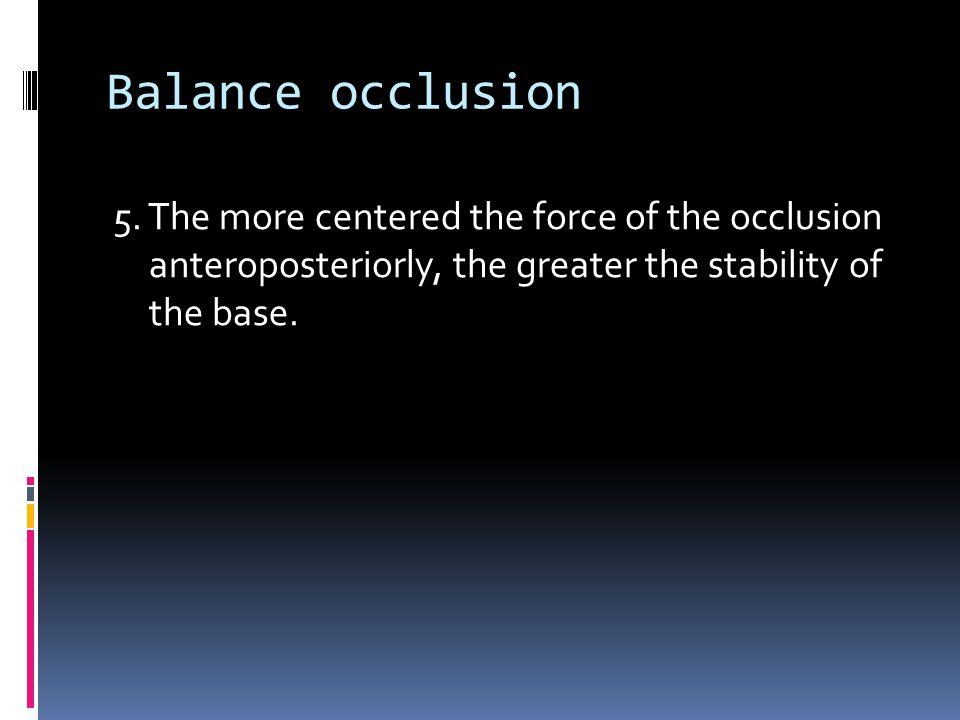 Balance occlusion 5.