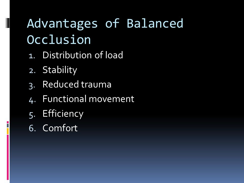 Advantages of Balanced Occlusion