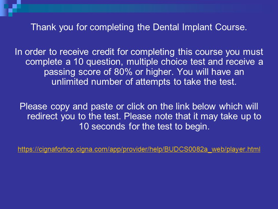 Thank you for completing the Dental Implant Course.