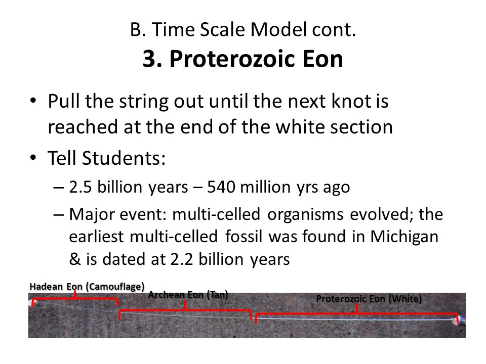 B. Time Scale Model cont. 3. Proterozoic Eon