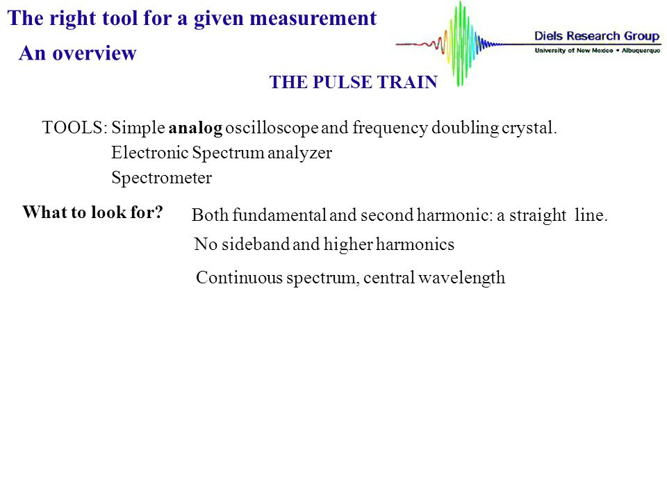 The right tool for a given measurement