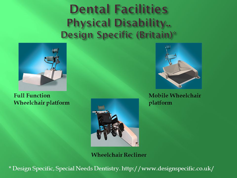 Dental Facilities Physical Disability.. Design Specific (Britain)*