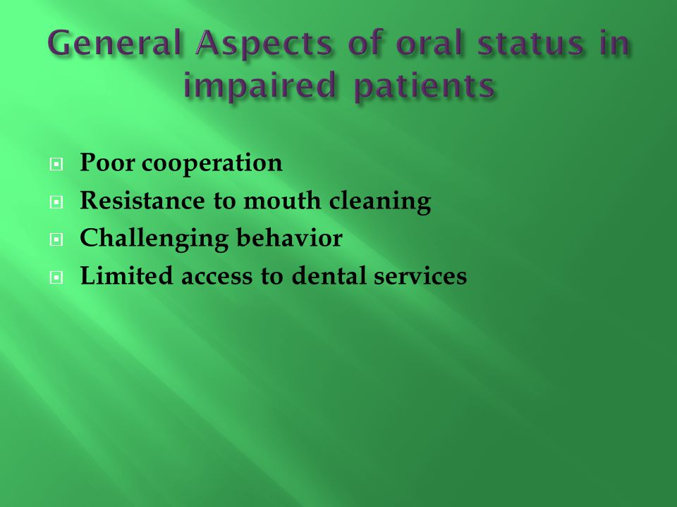 General Aspects of oral status in impaired patients