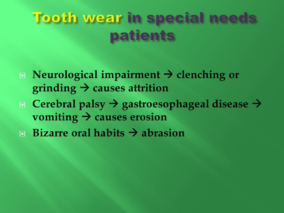Tooth wear in special needs patients