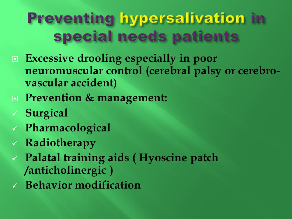 Preventing hypersalivation in special needs patients