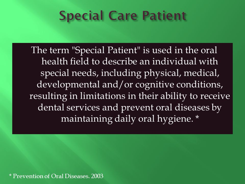 Special Care Patient
