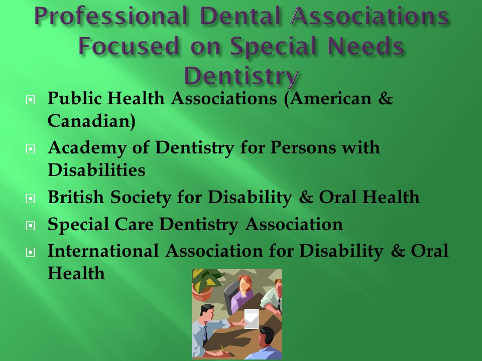 Professional Dental Associations Focused on Special Needs Dentistry