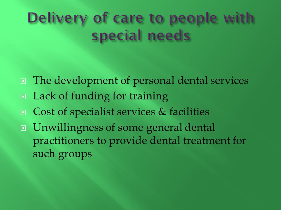 Delivery of care to people with special needs