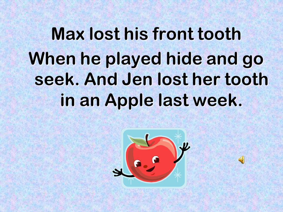 Max lost his front tooth
