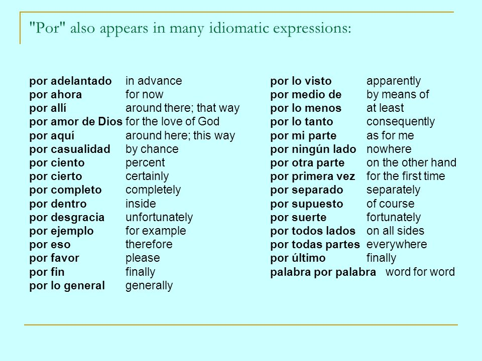 Por also appears in many idiomatic expressions: