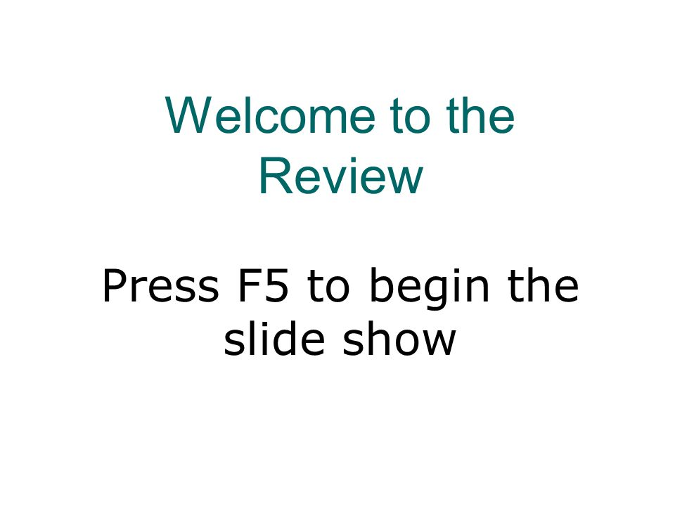 Press F5 to begin the slide show