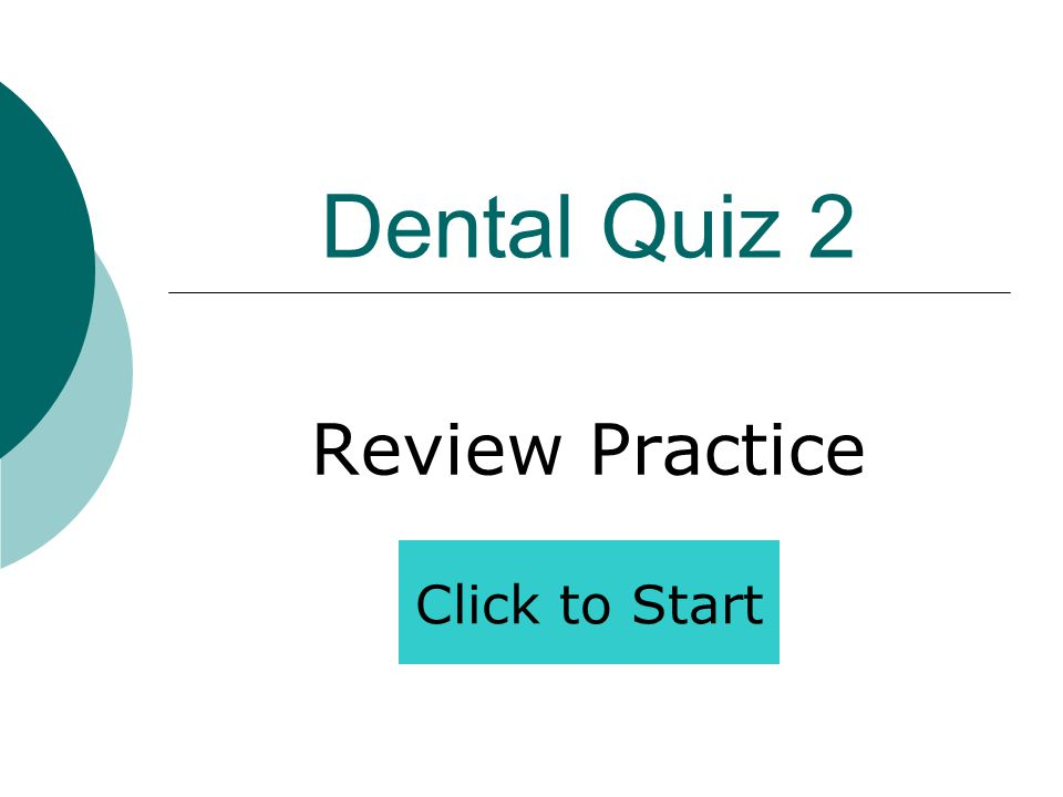 Dental Quiz 2 Review Practice Click to Start