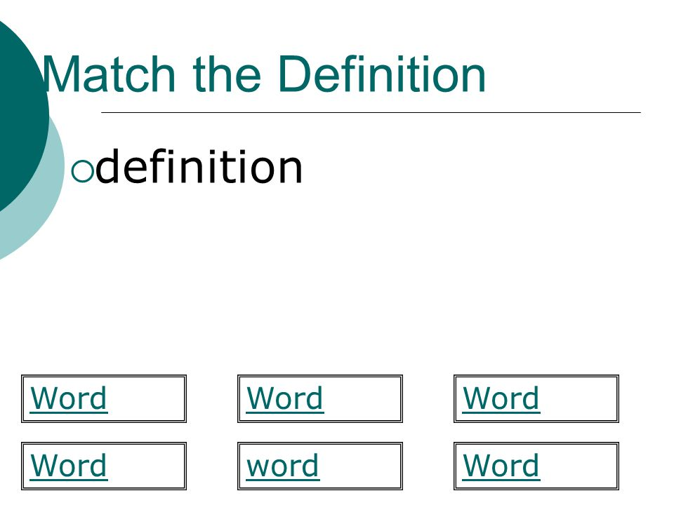 Match the Definition definition Word Word Word Word word Word