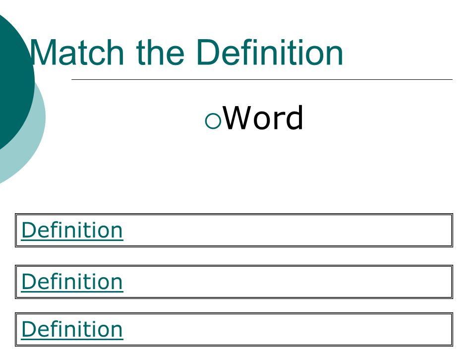Match the Definition Word Definition Definition Definition