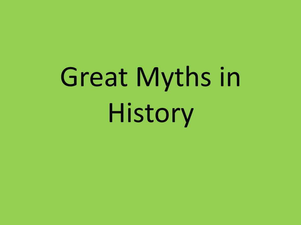 Great Myths in History