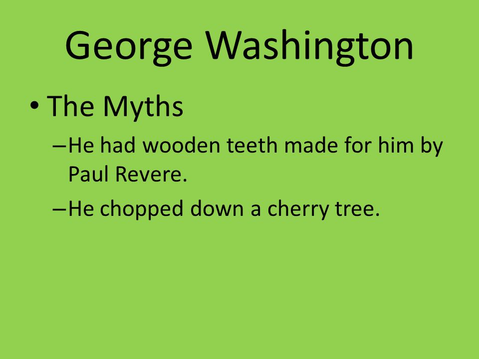George Washington The Myths