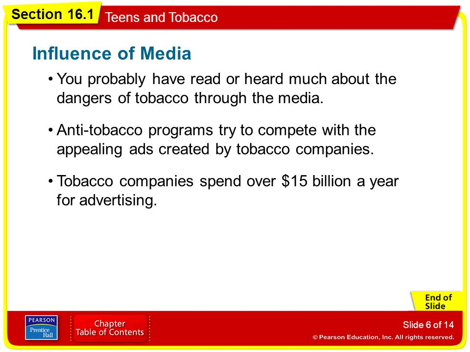 Influence of Media You probably have read or heard much about the dangers of tobacco through the media.