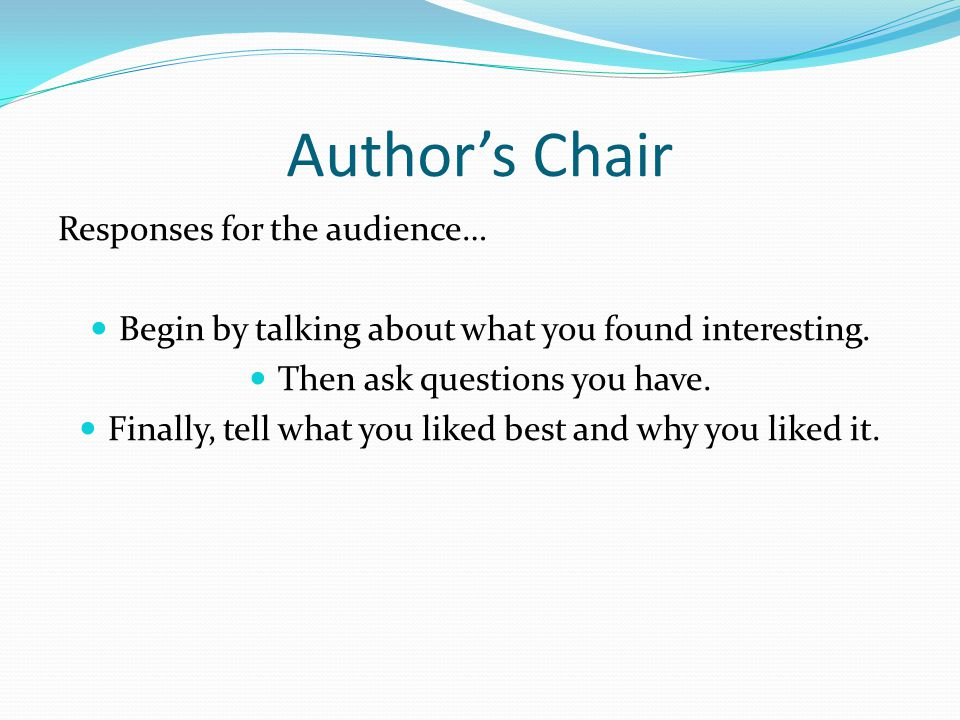 Author's Chair Responses for the audience…