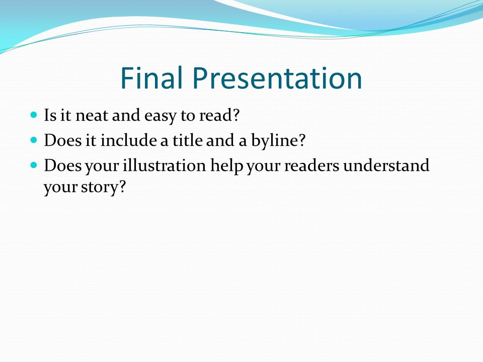 Final Presentation Is it neat and easy to read