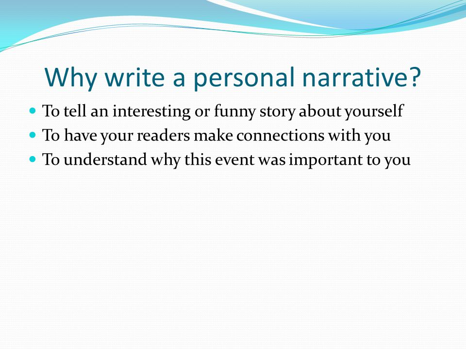 Why write a personal narrative