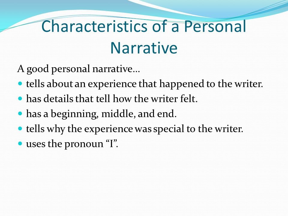 Characteristics of a Personal Narrative
