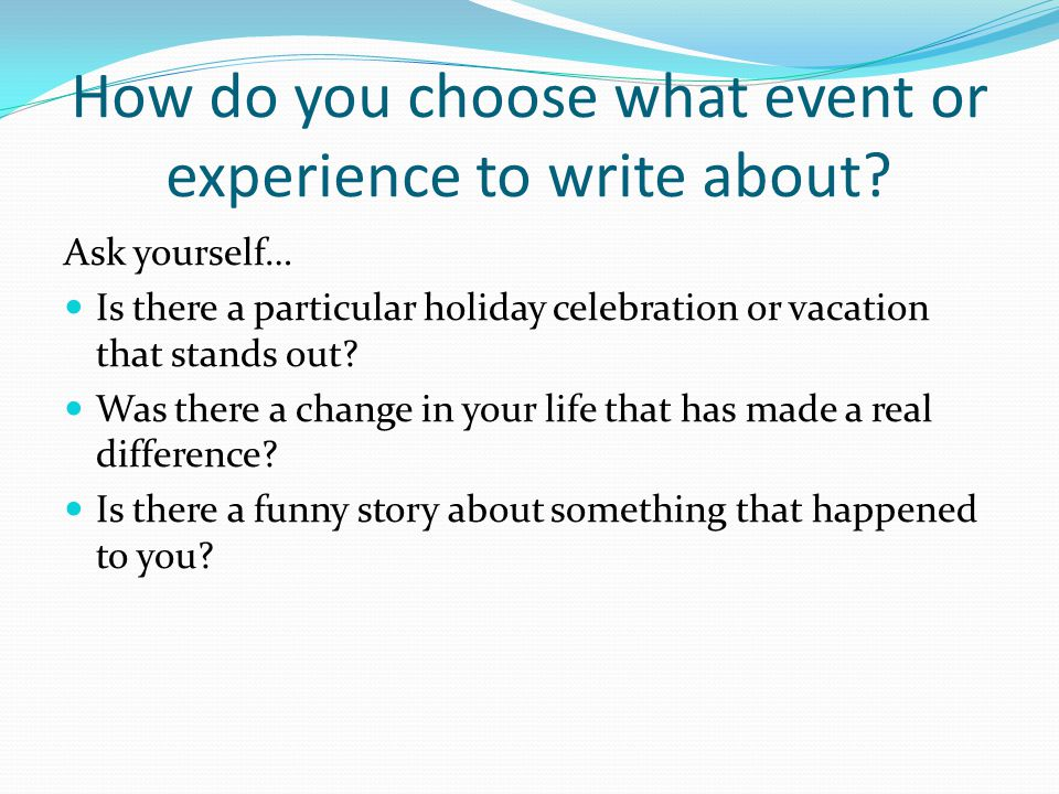 How do you choose what event or experience to write about