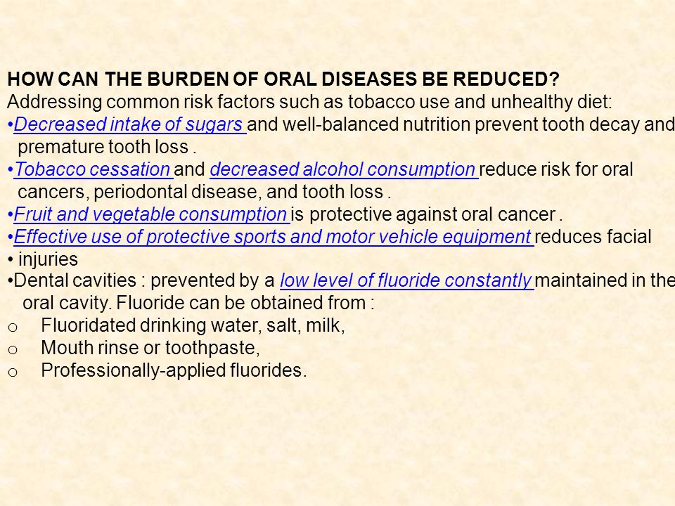 HOW CAN THE BURDEN OF ORAL DISEASES BE REDUCED