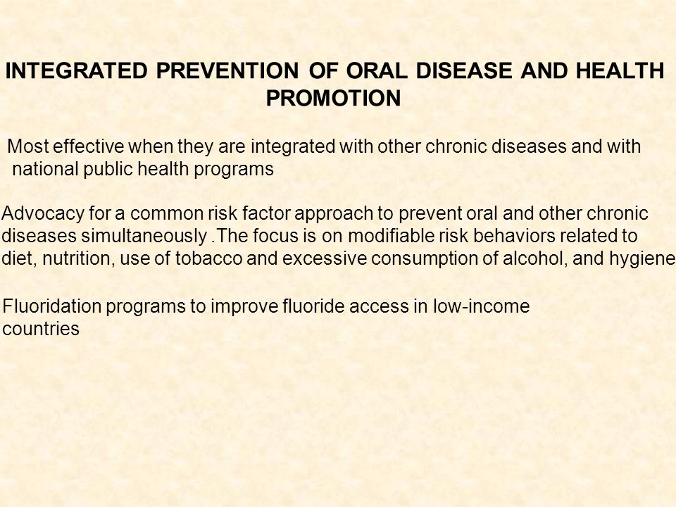 INTEGRATED PREVENTION OF ORAL DISEASE AND HEALTH