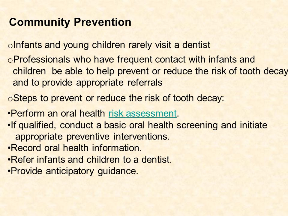 Community Prevention Infants and young children rarely visit a dentist
