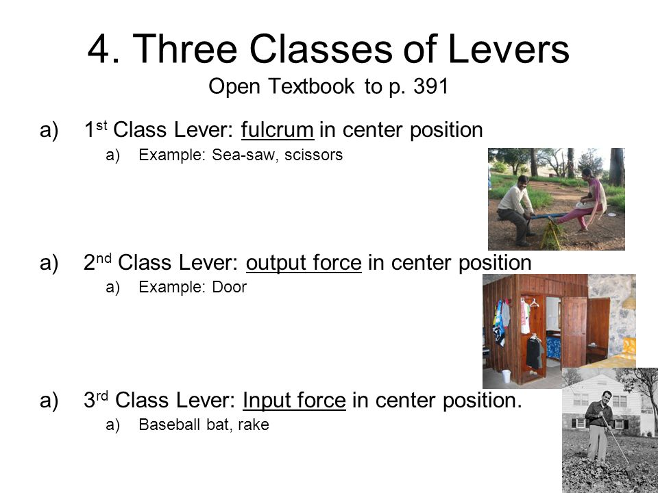 4. Three Classes of Levers Open Textbook to p. 391