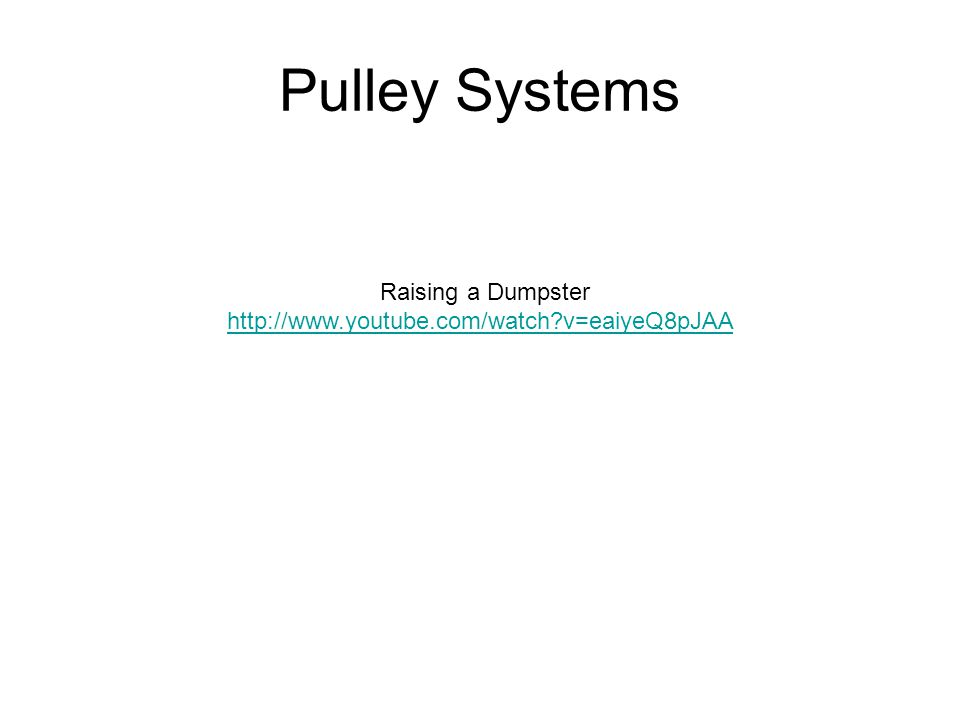 Pulley Systems Raising a Dumpster