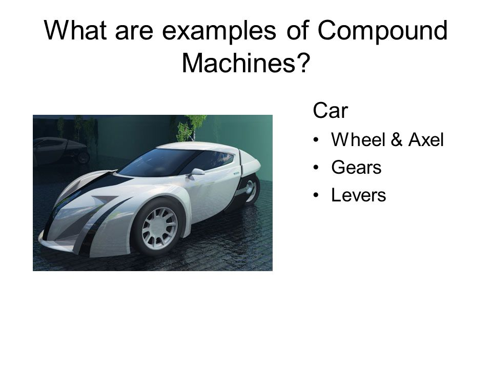 What are examples of Compound Machines