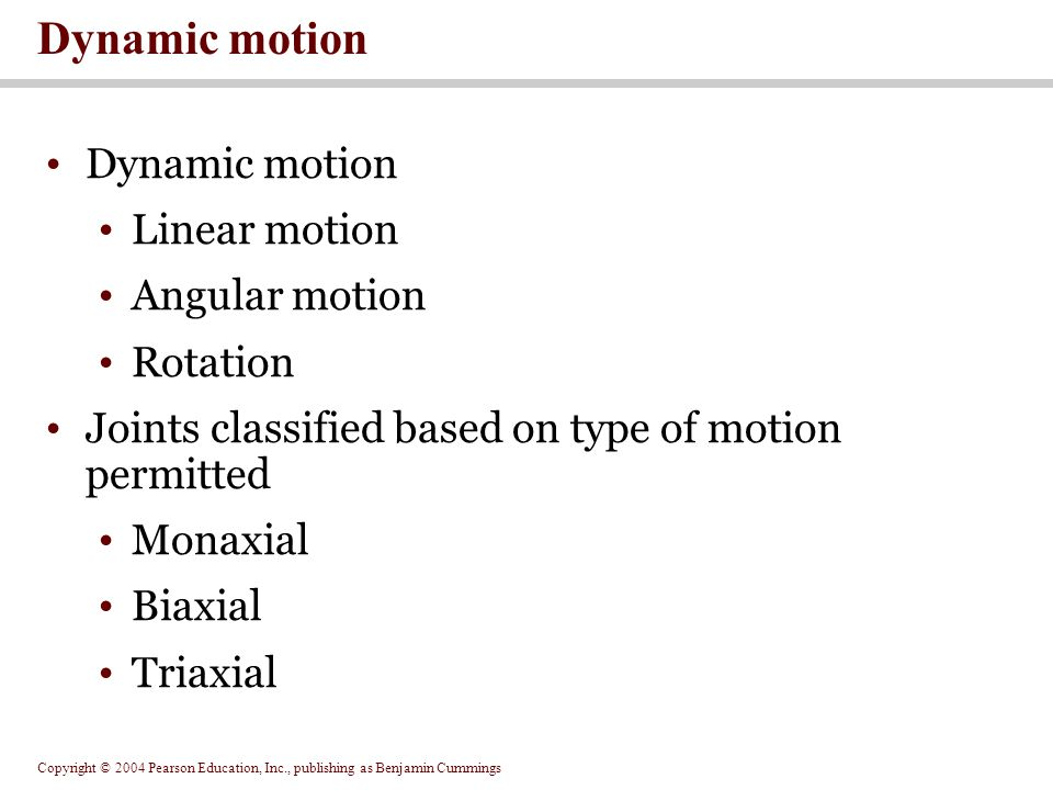 Dynamic motion Dynamic motion Linear motion Angular motion Rotation