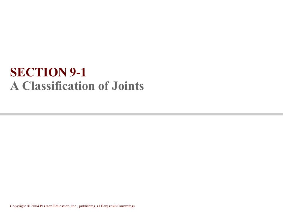 SECTION 9-1 A Classification of Joints