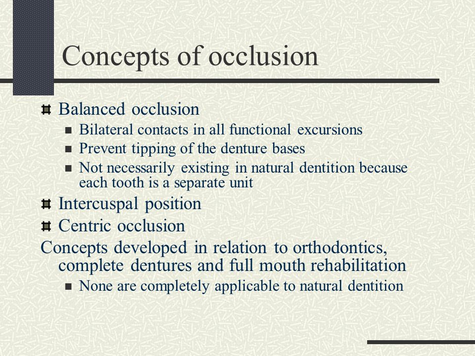 Concepts of occlusion Balanced occlusion Intercuspal position