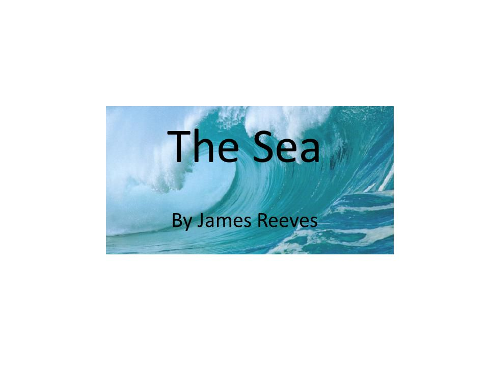 The Sea By James Reeves
