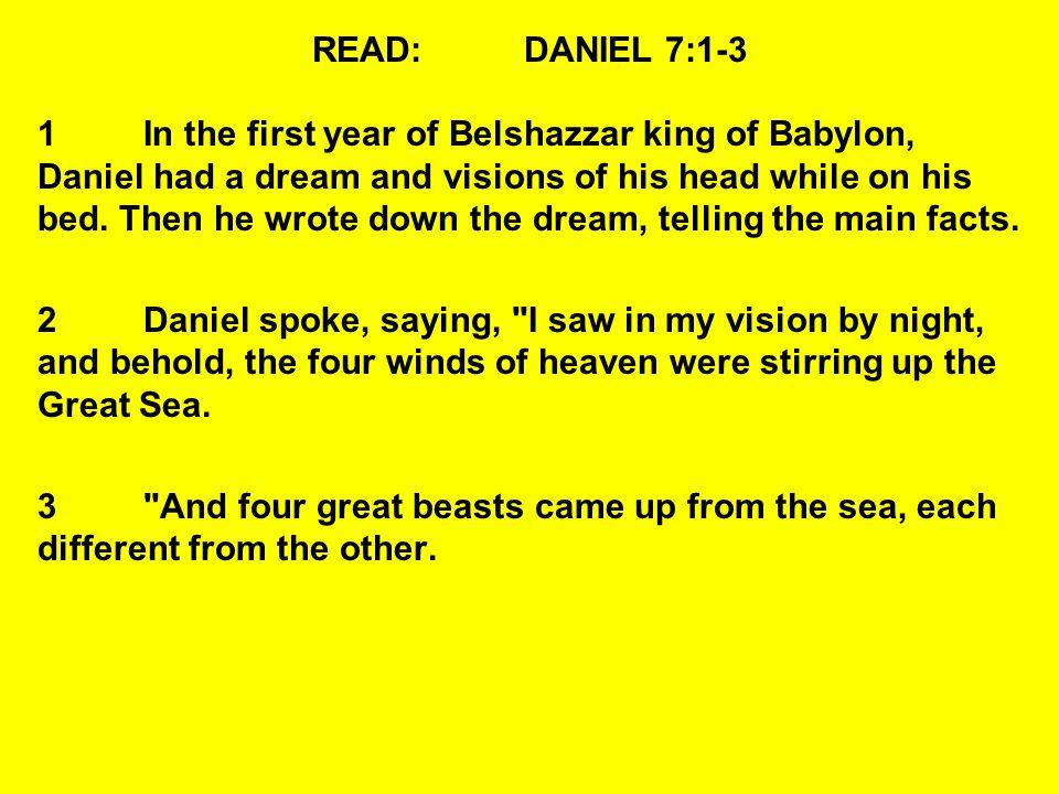 READ: DANIEL 7:1-3
