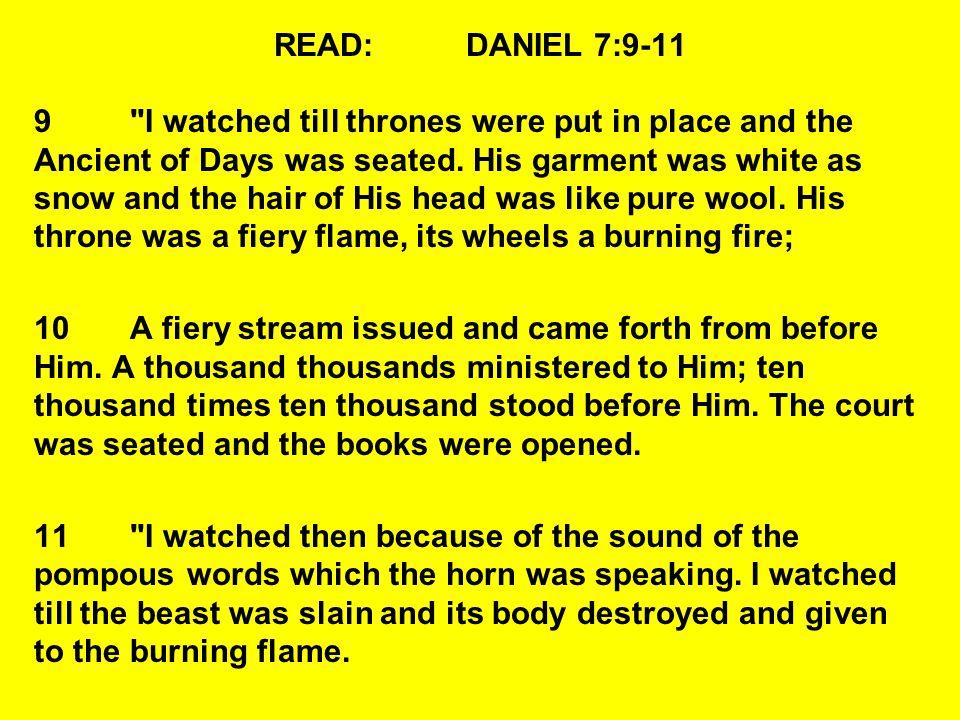 READ: DANIEL 7:9-11