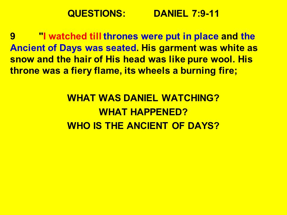 WHAT WAS DANIEL WATCHING WHO IS THE ANCIENT OF DAYS