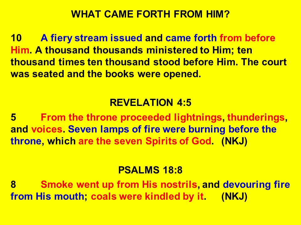 WHAT CAME FORTH FROM HIM
