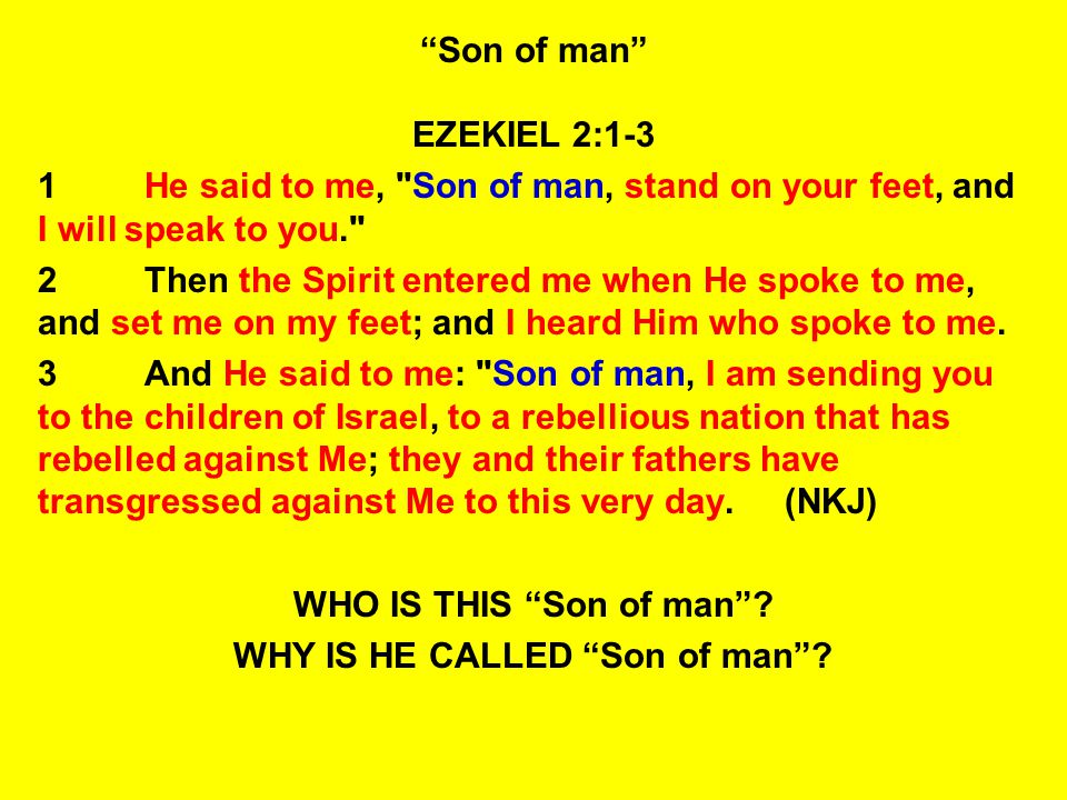 WHY IS HE CALLED Son of man