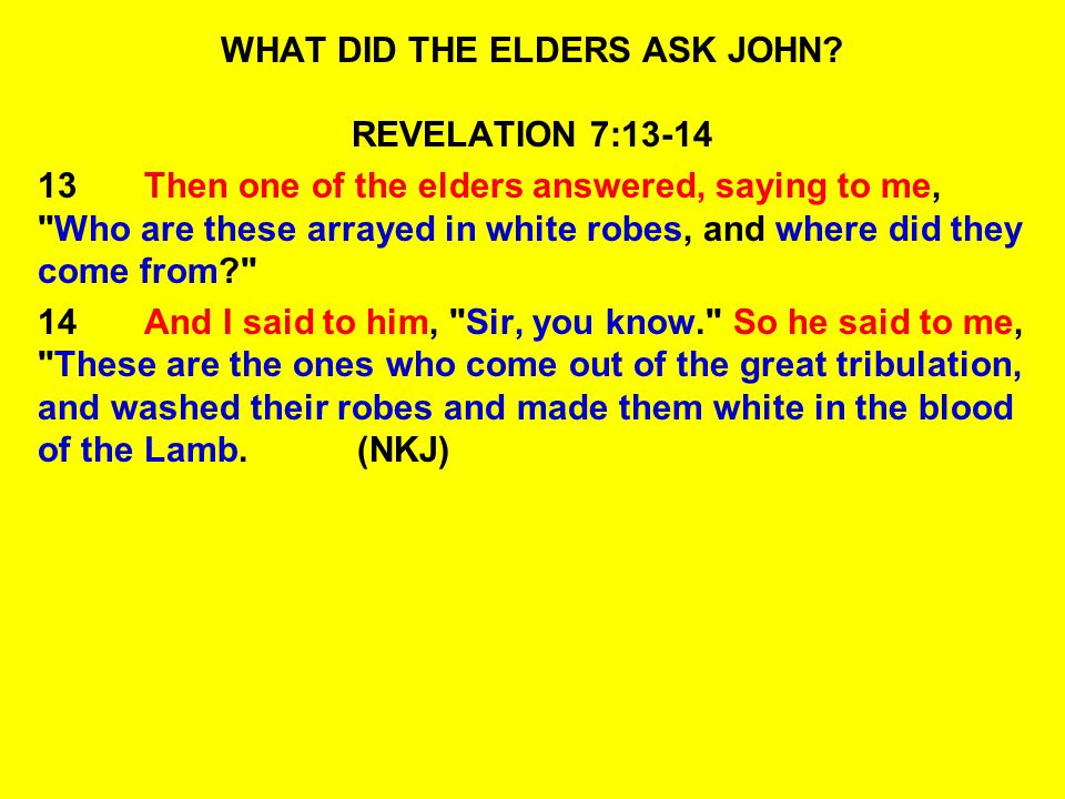 WHAT DID THE ELDERS ASK JOHN