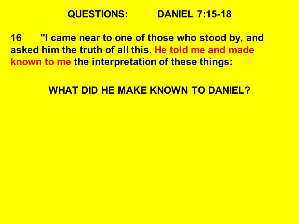 WHAT DID HE MAKE KNOWN TO DANIEL